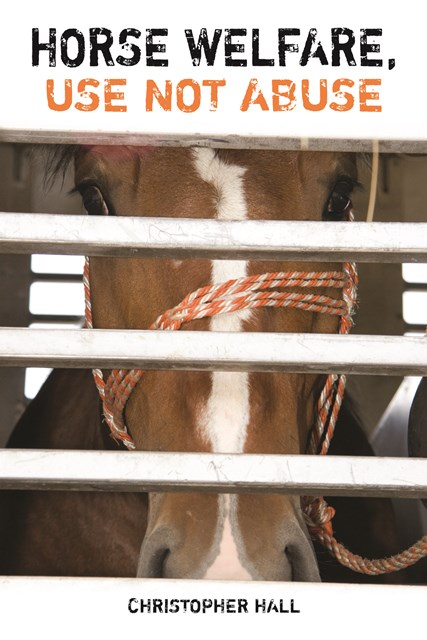 Horse Welfare Use Not Abuse